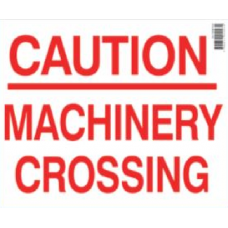 Machinery Crossing Sign